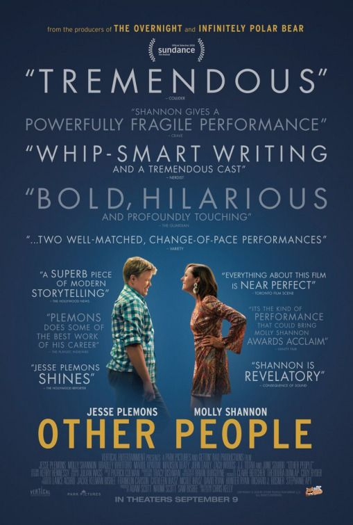 Other People (2016) directed by: Chris Kelly starring: Jesse Plemons, Bradley Whitford, Molly Shannon, Maude Apatow