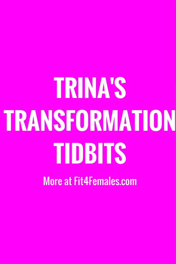 Share all of my best Transformation tips for fitness, nutrition and wellness on video.  Talk with Trina is getting real.