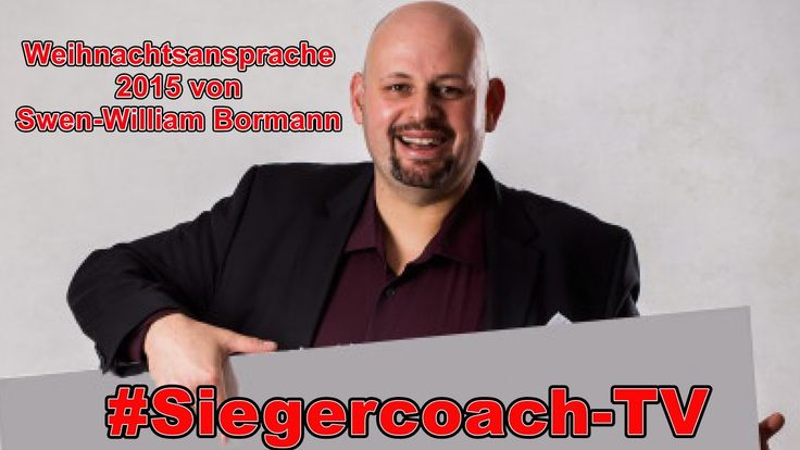 Weihnachtsansprache #Siegercoach Swen-William Bormann 2015