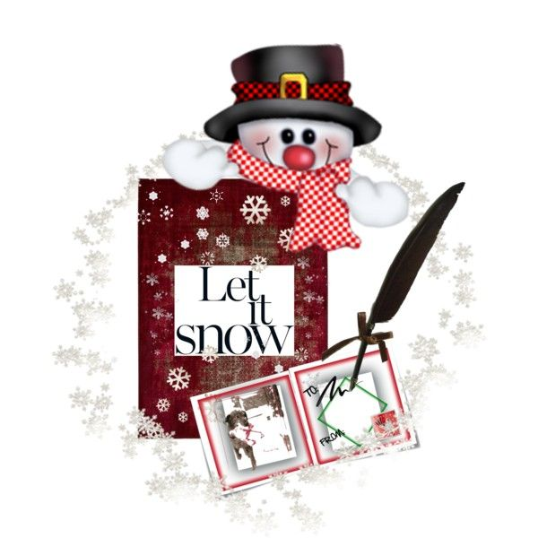 """""""LET IT SNOW"""" by diaparsons on Polyvore"""