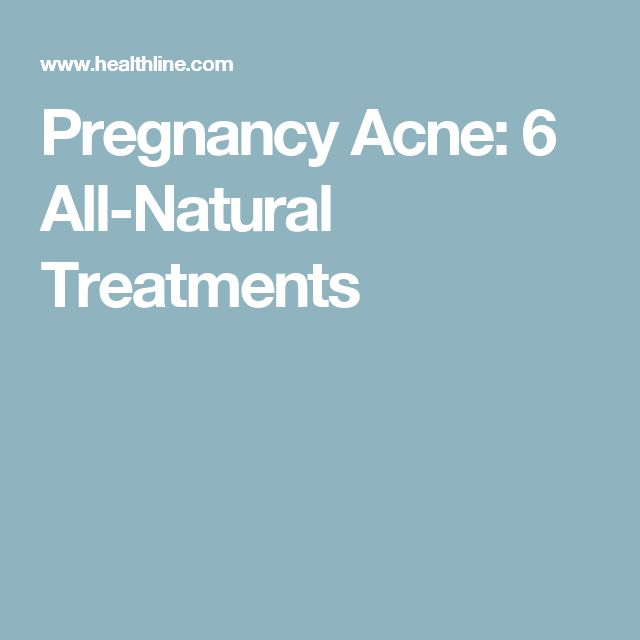 Pregnancy Acne: 6 All-Natural Treatments