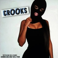 $$$ THIS IS SERIOUS, NO TIME FOR LAUGHTER #WHATDIRT $$$ Skelly - Crooks by Skelly Sounds on SoundCloud