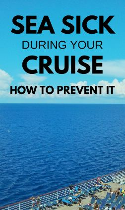 Cruise tips: How to prevent seasickness on a cruise. Things to wear and things to eat that can help with and be remedies for motion sickness on the cruise ship or on a shore excursion boat. Also what cabins are the best to prevent seasickness.