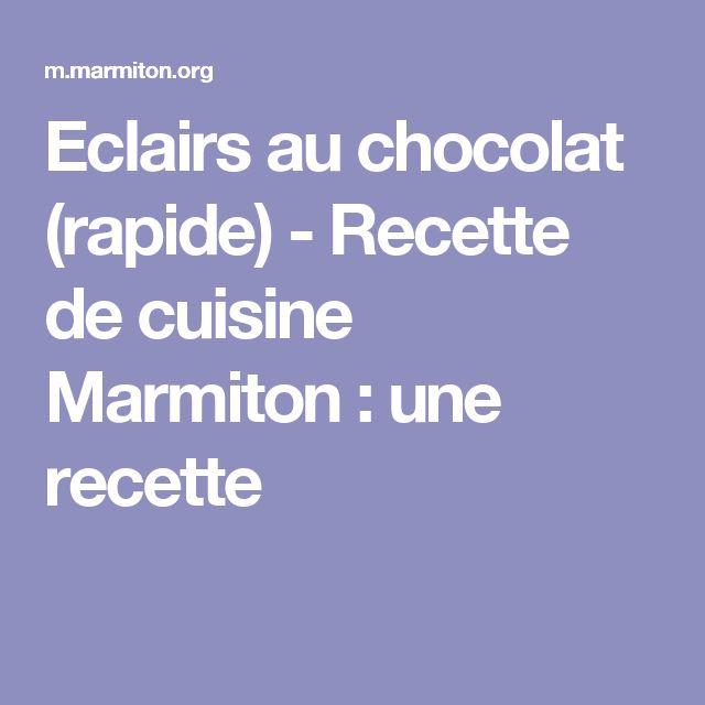 Eclairs au chocolat (rapide) - Recette de cuisine Marmiton : une recette