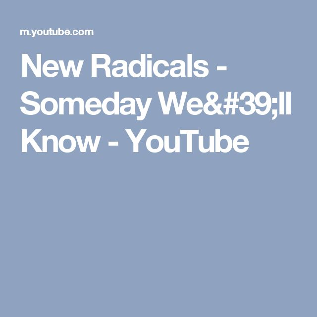 New Radicals - Someday We'll Know - YouTube