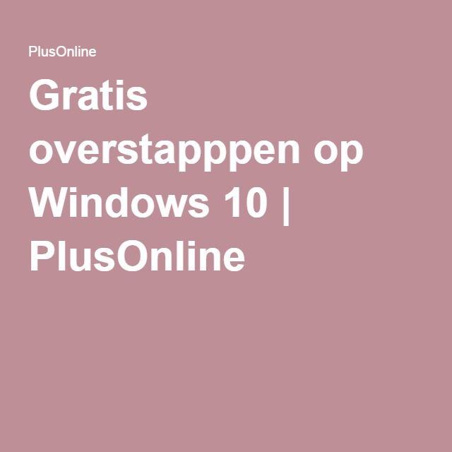 Gratis overstapppen op Windows 10 | PlusOnline