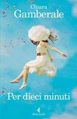 """Chiara Gamberale: """"Per dieci minuti""""… in tram"""