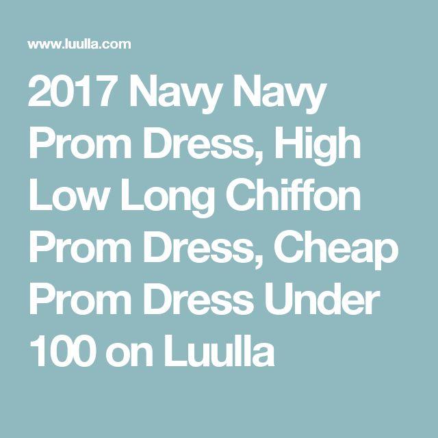 2017 Navy Navy Prom Dress, High Low Long Chiffon Prom Dress, Cheap Prom Dress Under 100 on Luulla