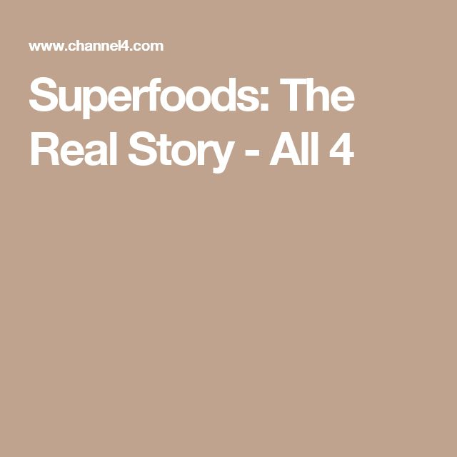Superfoods: The Real Story - All 4