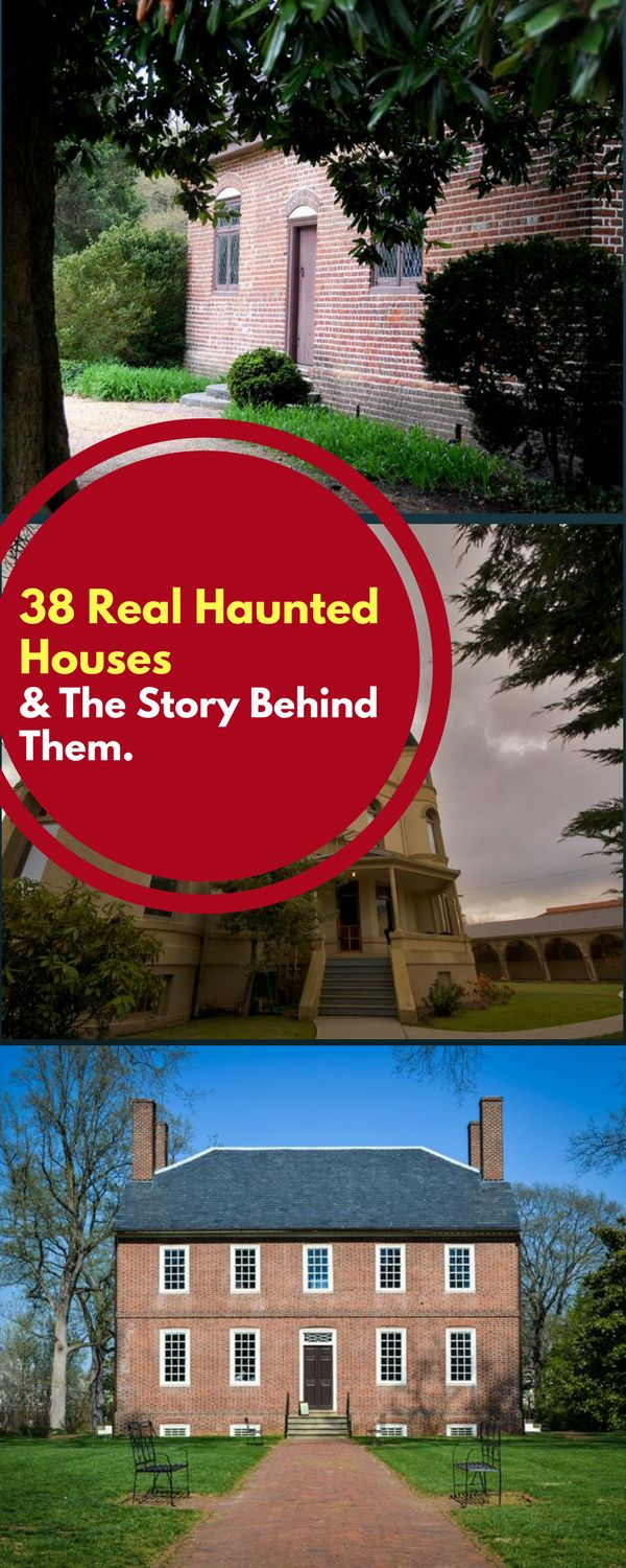 Here are 38 real haunted houses along with the stories behind them
