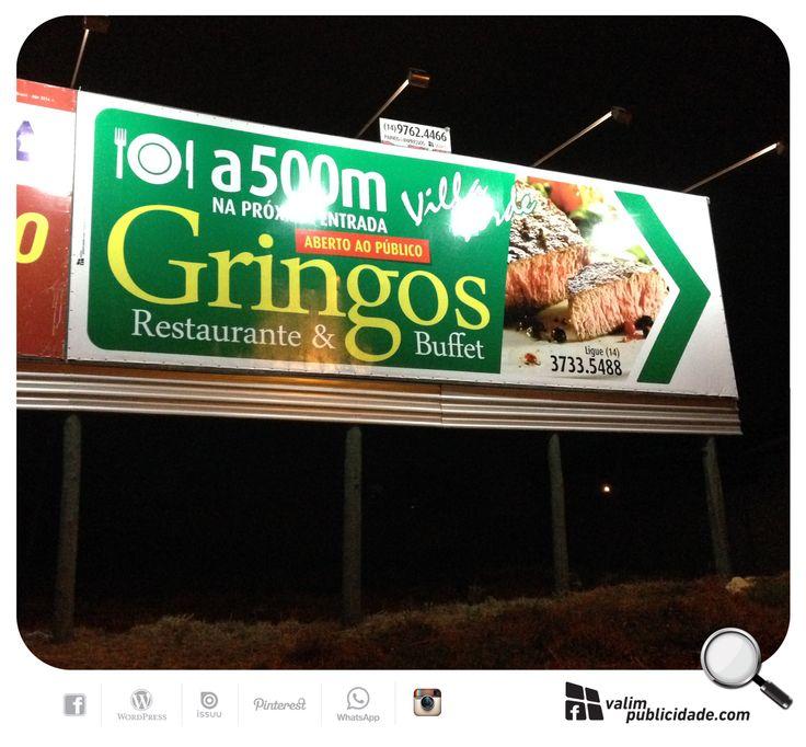 Gringos Restaurante & Buffet | Criação, impressão de lona e exibição em painél iluminado em Avaré de frente para Rodovia SP 255 #valim #gringos #villaverde #avare