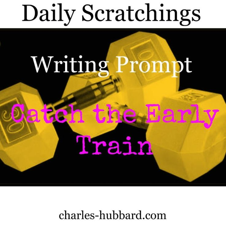 Catch the Early Train: A Writing Prompt Story