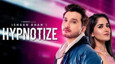 Hypnotize Song Mp3 Download Ishaan Khan Punjabi 2020 In 2020 Latest Song Lyrics Bollywood Movie Songs Songs