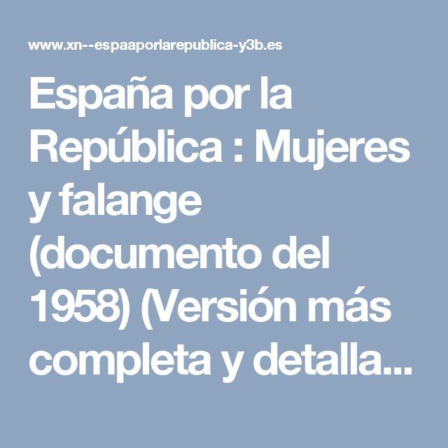 España por la República : Mujeres y falange (documento del 1958) (Versión más completa y detallada del Manual de la buena esposa) , o la mujer como sumiso animal de compañía.