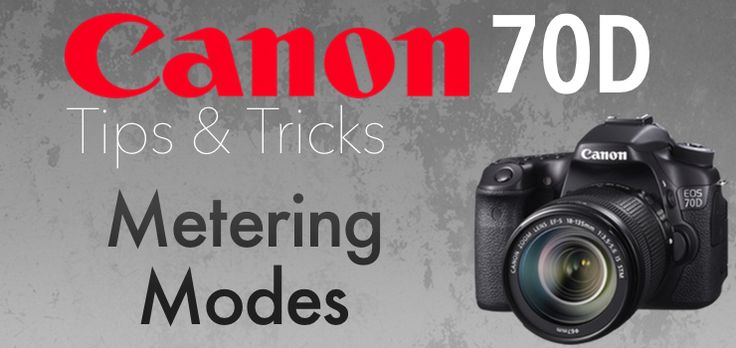 How to Use Metering Modes on Canon 70D