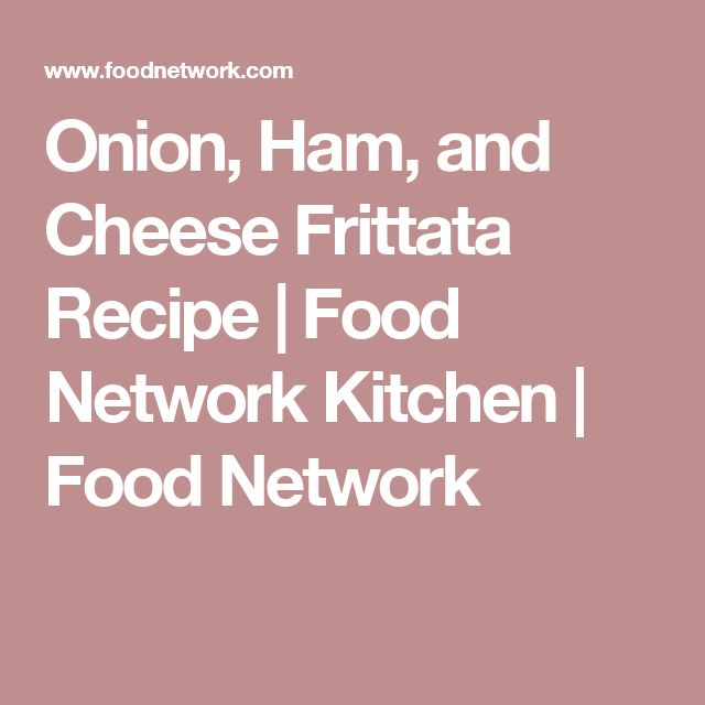 Onion, Ham, and Cheese Frittata Recipe   Food Network Kitchen   Food Network