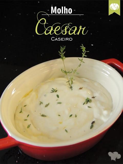 Molho Caesar Caseiro para uma salada perfeita
