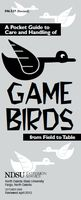 A Pocket Guide to Care and Handling of Game Birds from Field to Table, by North Dakota State University Extension.Game Birds (zoom)