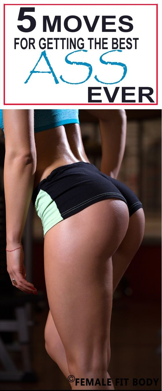 5 Moves for Getting the Best Ass Ever!
