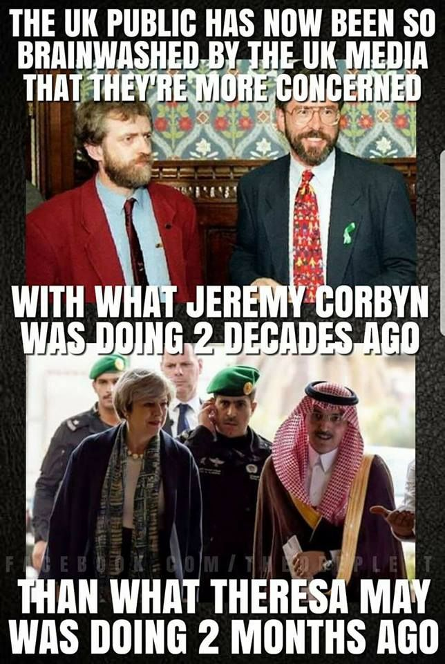 It is horrifying that that the general public are more upset about Jeremy Corbyn attending peace negotiations in Ireland  twenty years ago leading to the good friday agreement than Threasa May actively selling arms to to Saudi Arabia