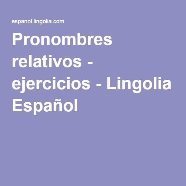 Pronombres relativos - ejercicios - Lingolia Español