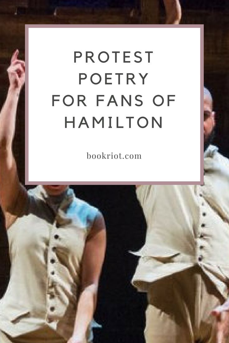 Great protest poetry to read if you love HAMILTON.