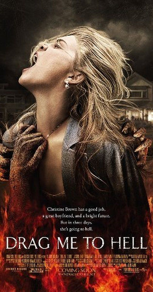 Directed by Sam Raimi.  With Alison Lohman, Justin Long, Ruth Livier, Lorna Raver. A loan officer who evicts an old woman from her home finds herself the recipient of a supernatural curse. Desperate, she turns to a seer to try and save her soul, while evil forces work to push her to a breaking point.