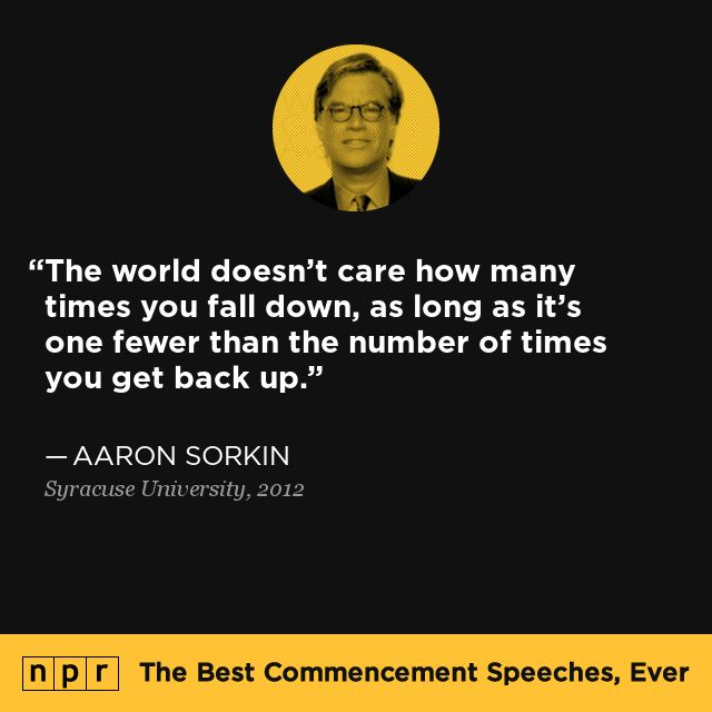 Aaron Sorkin, 2012. From NPR's The Best Commencement Speeches, Ever.