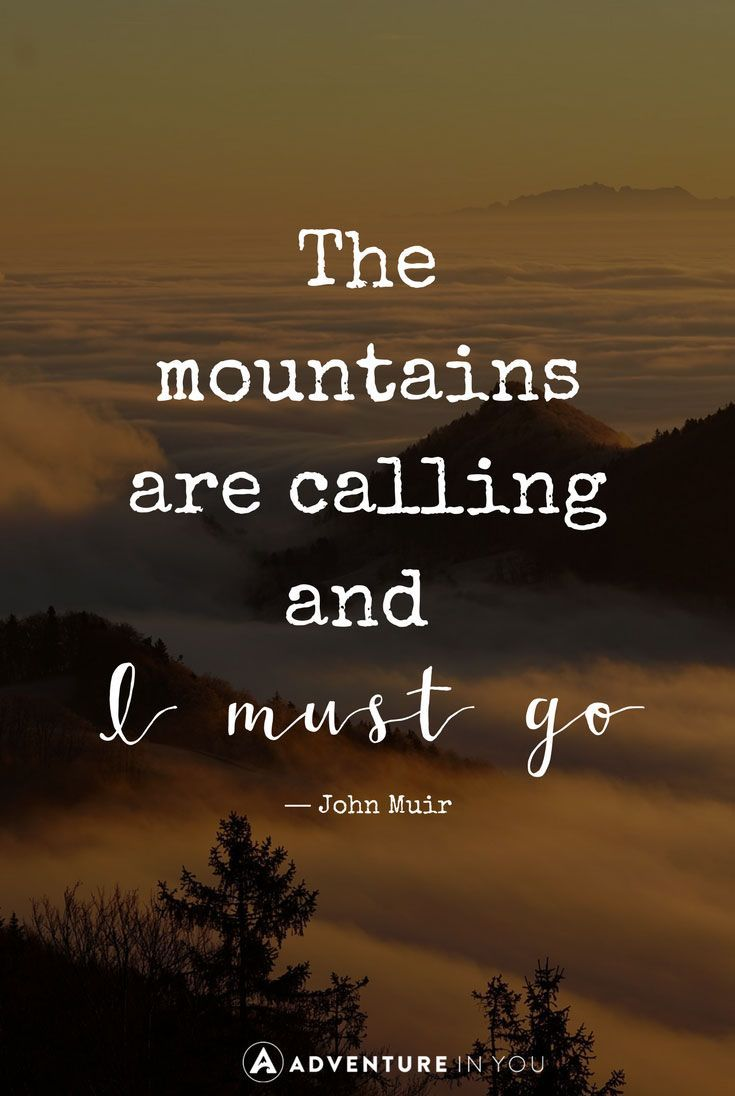 Mountain Quotes | Looking for some inspiration? Check out this mountain quotes article to inspire you to move and go on an adventure: