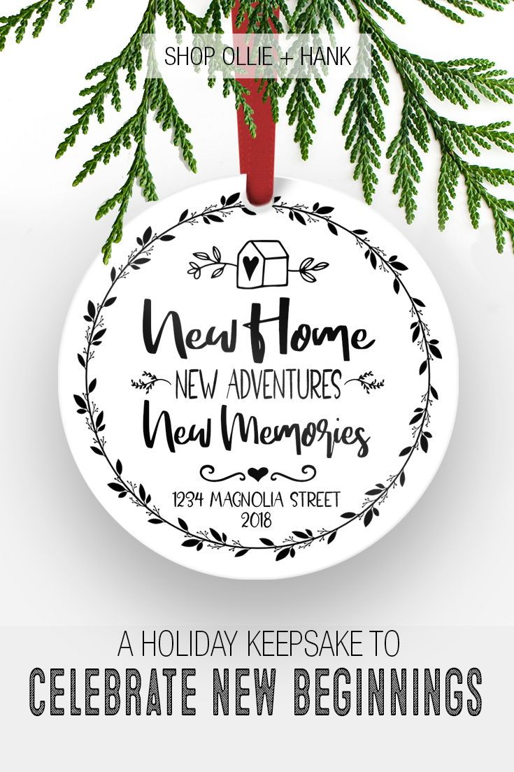 New Home Christmas Ornament New Home New Adventures New Memories Ornament House Warming Gift Diy Housewarming Gift Ideas First Home House Gifts