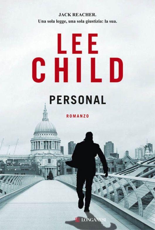 """Personal"" [Jack Reacher 19] (Personal, 2014) di Lee Child (Longanesi), 372 pagine, euro 17,60 - ISBN 978-88-304-4601-4 - Traduzione di Adria Tissoni #Longanesi #JackReacher"
