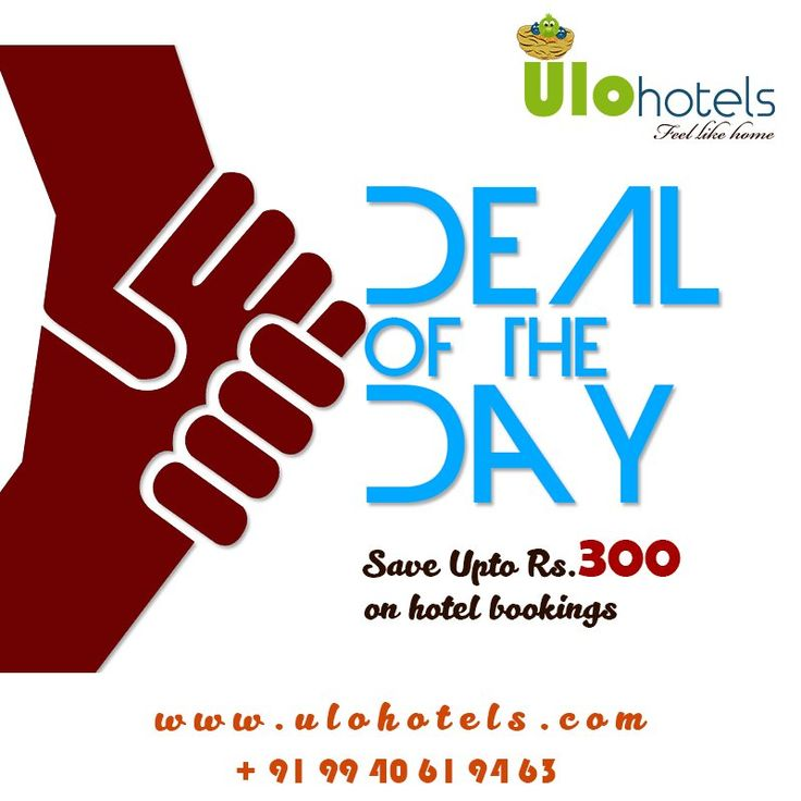 Deal of the day!! Save upto Rs.300 on hotel bookings. For reservations visit: www.ulohotels.com
