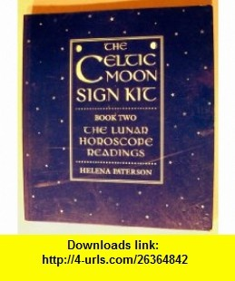 Celtic Moon Sign Kit Book 2 Lunar Horosc Helena Paterson ,   ,  , ASIN: B000XFV042 , tutorials , pdf , ebook , torrent , downloads , rapidshare , filesonic , hotfile , megaupload , fileserve