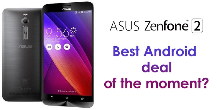 Asus ZenFone 2 - Could it be the Best Value for Money Smartphone?