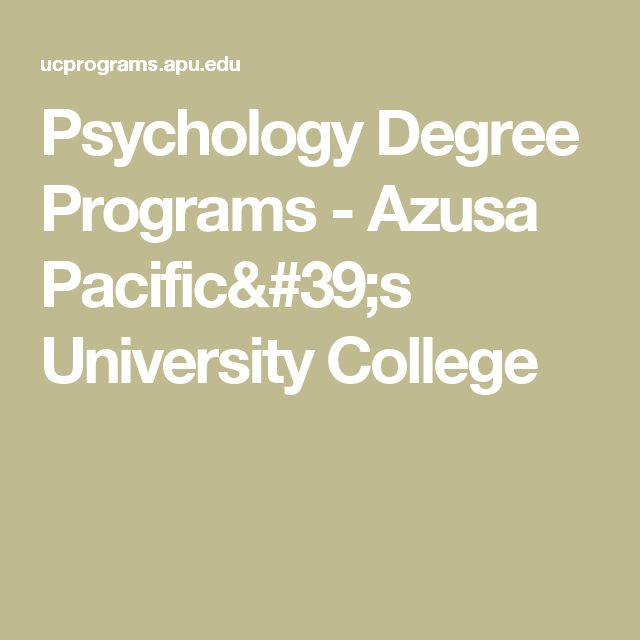 Psychology Degree Programs - Azusa Pacific's University College