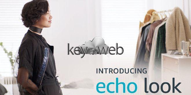 Amazon Echo Look, la fotocamera che da consigli sull'abbigliamento  #follower #daynews - https://www.keyforweb.it/amazon-echo-look-la-fotocamera-che-da-consigli-sullabbigliamento/
