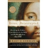 Jesus, Interrupted: Revealing the Hidden Contradictions in the Bible (And Why We Don't Know About Them) (Paperback)By Bart D. Ehrman