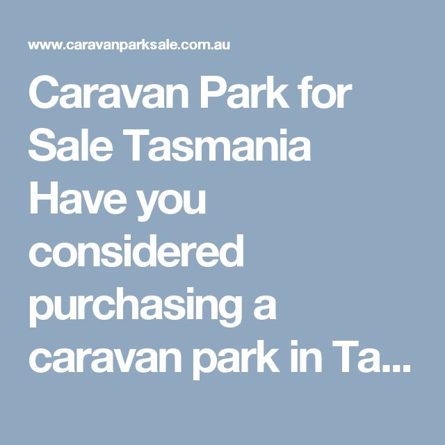 Caravan Park for Sale Tasmania  Have you considered purchasing a caravan park in Tasmania? View and pick a #caravanparkforsaletasmania. In Tasmania, you will find caravan parks in incredible locations.