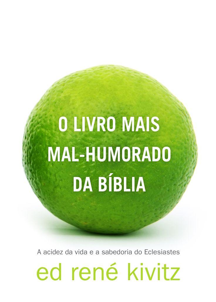 O livro mais mal-humorado da Bíblia: Mais Mal Humorado, Mai Mal Humorado, Mai Malhumorado, Malhumorado Da, Meu Maior, Maior Prazer, Livros Mais