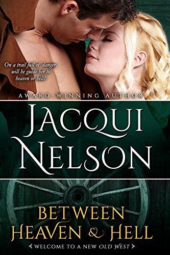 """BETWEEN HEAVEN & HELL by Jacqui Nelson. """"On a trail full of danger,"""