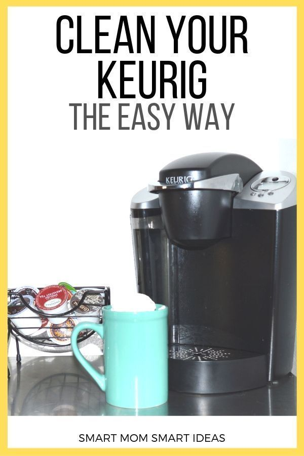 How To Clean A Keurig Coffee Maker With Step By Step Instructions