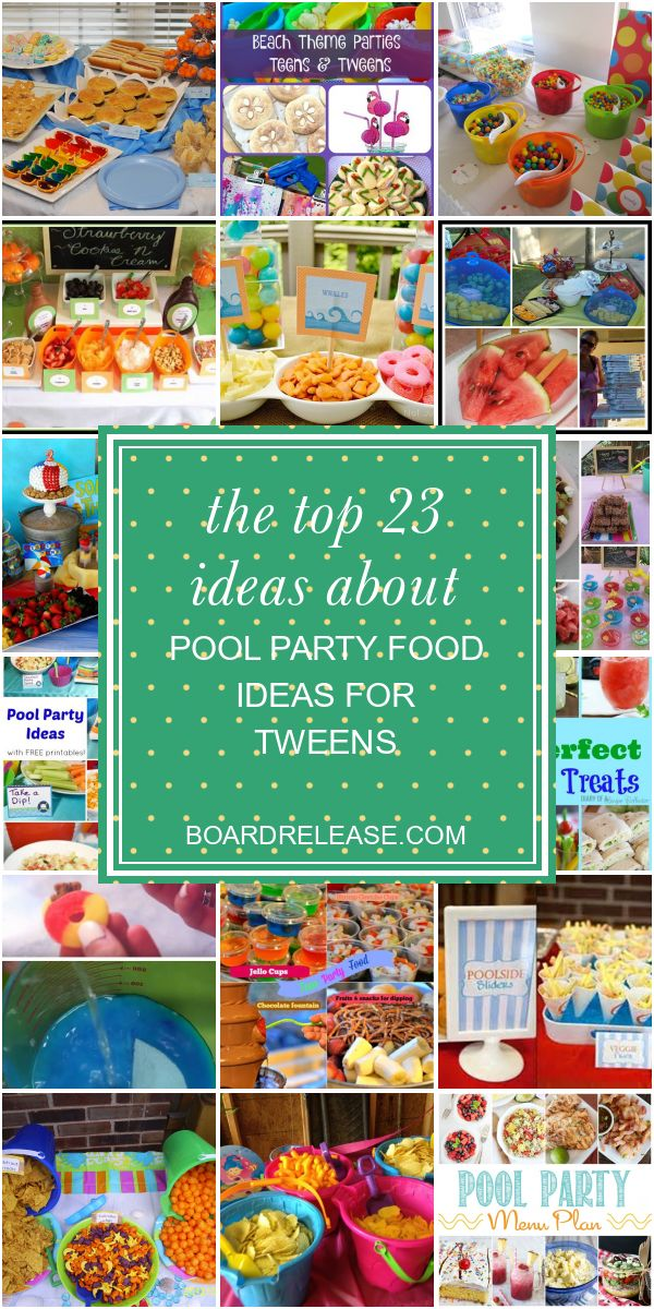 Die Top 23 Ideen über Pool Party Food-Ideen für Tweens