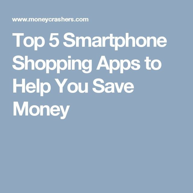 Top 5 Smartphone Shopping Apps to Help You Save Money