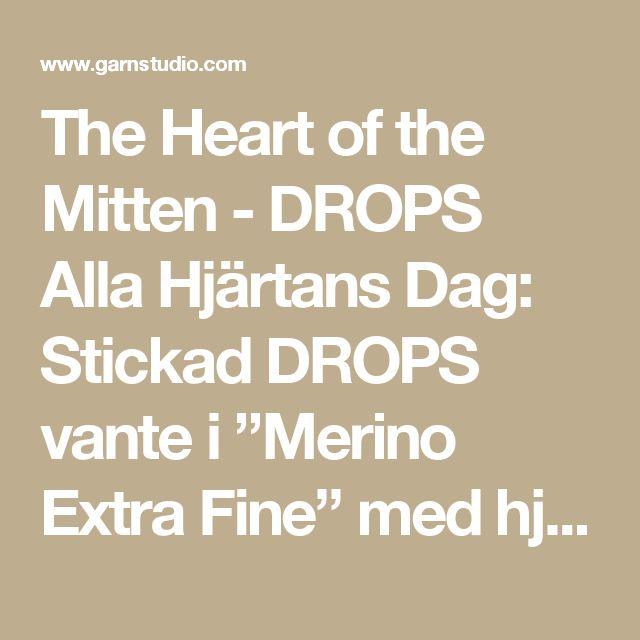 """The Heart of the Mitten - DROPS Alla Hjärtans Dag: Stickad DROPS vante i """"Merino Extra Fine"""" med hjärtan - Free pattern by DROPS Design"""