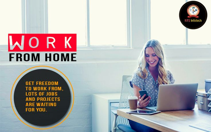 Work From Home!!Freedom to work from lots of Jobs and Projects. For More : www.ntsinfotechindia.com