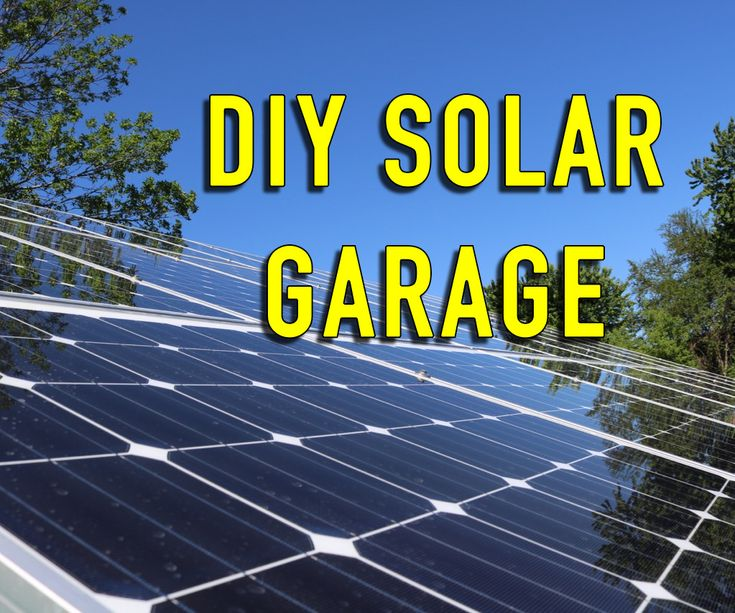 """Article: """"DIY Solar Garage"""" - an excellent DIY tutorial and resource of resources http://www.instructables.com/id/DIY-Solar-Garage/"""