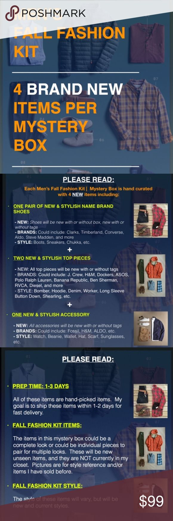 MEN'S FALL MYSTERY BOX (4 NEW ITEMS) *PLEASE READ*   *PRICE IS FIRM*  The items in this mystery box could be a complete look or could be individual pieces to pair for multiple looks  Each Men's Fall Fashion Kit    Mystery Box is hand curated with 4 BRAND NEW items including (1) shoe, (2) top, (1) accessory  Brands could include: J. Crew, H&M, Dockers, ASOS, Polo Ralph Lauren, Clarks, Timberland, Converse, Steve Madden, RVCA, Diesel, ALDO,  Adidas, The North Face, OBEY, & more  After…