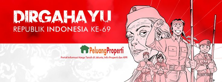 Dirgahayu Republik Indonesia ke 69 Tanah Air Kita Tumpah Darah Kita Properti Bangsa Kita www.peluangproperti.com