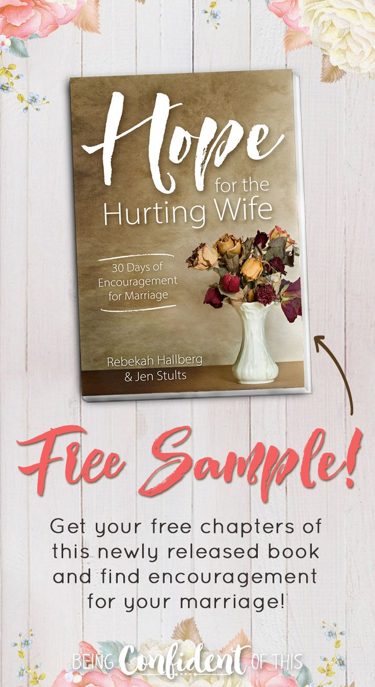 Marriage encouragement for wives in difficult marriages! Get free sample chapters of Hope for the Hurting Wife. #marriage #freebie #HopefortheHurtingWife