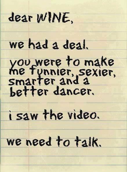 """""""Cher vin, nous avions un marché, tu devais me rendre plus drôle, plus sexy, plus intelligent et faire de moi un meilleur danseur. J'ai vu la vidéo... Il faut qu'on parle"""". Retrouvez nous sur www.openwine.be"""